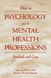 Ethics in Psychology and the Mental Health Professions: Standards and Cases, Edition 3