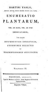 Enumeratio plantarum: vel ab aliis, vel ab ipso observatarum, cum earum differentiüs specificis, synonymis selectis et descriptionibus succinctis, Volume 2