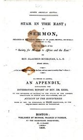 The Star in the East ... To which is Added an Appendix, Containing the ... Report of Rev. Dr. Kerr to the Governor of Madras, on the State of the Ancient Christians in Cochin and Travancore, and an Account of the Discoveries Made by Rev. Dr. Buchanan, Etc. (Eighth American Edition.).