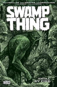Swamp Thing Vol  3  Trial by Fire
