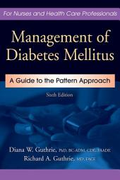 Management of Diabetes Mellitus: A Guide to the Pattern Approach, Sixth Edition, Edition 6