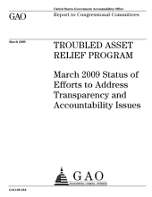 Troubled Asset Relief Program: March 2009 Status of Efforts to Address Transparency and Accountability Issues