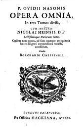 Opera omnia, cum integris Nicolai Heinsii ... notis ... studio Borchardi Cnippingiii: Volume 1
