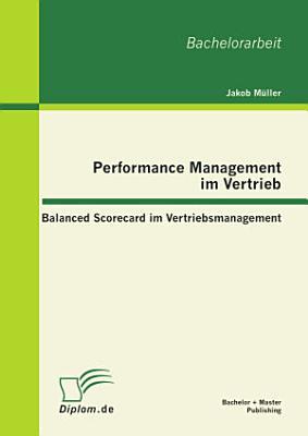 Performance Management im Vertrieb  Balanced Scorecard im Vertriebsmanagement PDF