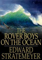 The Rover Boys on the Ocean: Or, A Chase for a Fortune
