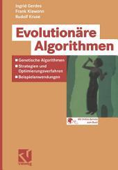 Evolutionäre Algorithmen: Genetische Algorithmen — Strategien und Optimierungsverfahren — Beispielanwendungen