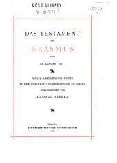 Das Testament des Erasmus vom 22 Januar 1527: nach Amerbachs Copie in der Universitäts-Bibliothek zu Basel