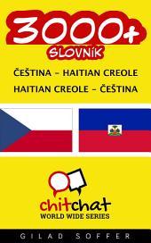 3000+ Čeština - Haitian Creole Haitian Creole - Čeština Slovník