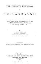 The Tourist's Handbook to Switzerland ...