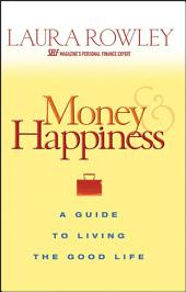 Money and Happiness: A Guide to Living the Good Life