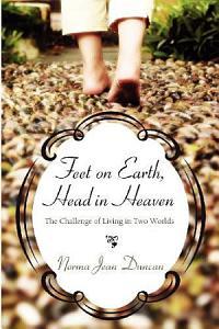 Feet on Earth  Head in Heaven Book