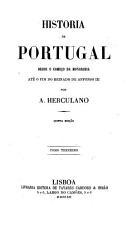 Hist  ria de Portugal desde o come  o da monarchia at   o fim do reinado de Affonso III  PDF