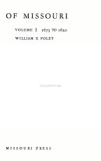 A History of Missouri  1673 to 1820  by W E  Foley PDF