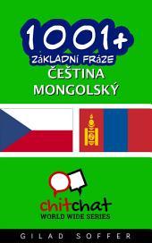 1001+ Základní Fráze Čeština - Mongolský