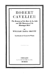 Robert Cavelier: The Romance of the Sieur de La Salle and His Discovery of the Mississippi River