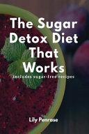 The Sugar Detox Diet That Works PDF