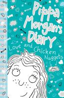 Pippa Morgan s Diary 2  Love and Chicken Nuggets PDF