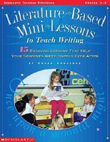 Literature Based Mini Lessons to Teach Writing PDF