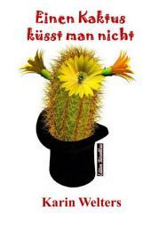 Einen Kaktus küsst man nicht: Cassiopeiapress Unterhaltung