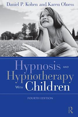 Hypnosis and Hypnotherapy with Children  Fourth Edition