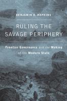 Ruling the Savage Periphery PDF