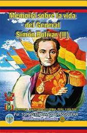 Memoria sobre la vida del general Simón Bolívar (Tomo II): Libertador de la Gran Colombia, Perú y Bolivia.