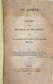 An Answer to the Inquiry Into the State of the Nation: With Strictures on the Conduct of the Present Ministry