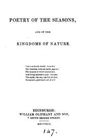 Poetry of the seasons, and of the kingdoms of nature [ed. by J.D.].
