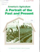 America's agriculture: a portrait of the past and present