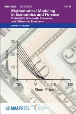 Mathematical Modeling in Economics and Finance  Probability  Stochastic Processes  and Differential Equations PDF