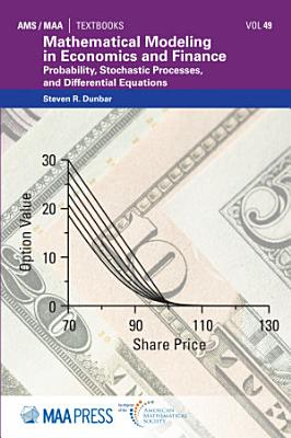 Mathematical Modeling in Economics and Finance  Probability  Stochastic Processes  and Differential Equations