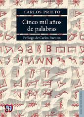 Cinco mil años de palabras: Comentarios sobre el origen, evolución, muerte y resurrección de algunas lenguas