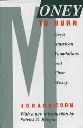 Money to Burn: Great American Foundations and Their Money