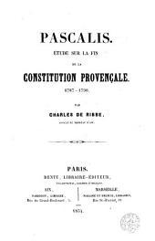 Pascalis: étude sur la fin de la Constitutuion provençale, 1787-1790