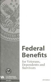 Federal Benefits for Veterans, Dependents and Survivors: 2016