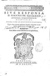 Consilia siue Responsa D. Ioannis de Neuizanis astensis, iuris consulti, ... elaborata