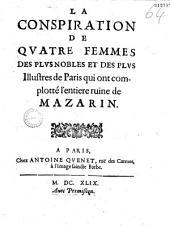 La Conspiration de qvatre femmes des plvs nobles et des plvs illvstres de Paris qui ont complotté l'entière ruine de Mazarin