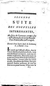 Seconde suite des Nouvelles interessantes, au sujet de l'attentat commis sur la personne sacrée de sa majesté très-fidéle le roi de Portugal. Extrait d'une lettre datée de Lisbonne, le 3 janvrier 1759