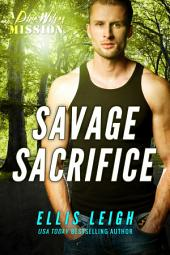 Savage Sacrifice: A Dire Wolves Mission