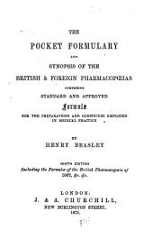 The Pocket Formulary and Synopsis of the British & Foreign Pharmacopoeias ...