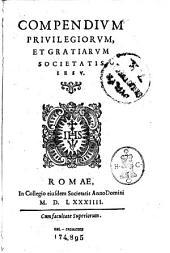 Compendium priuilegiorum, et gratiarum Societatis Iesu