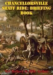 Chancellorsville Staff Ride: Briefing Book [Illustrated Edition]