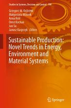 Sustainable Production  Novel Trends in Energy  Environment and Material Systems PDF