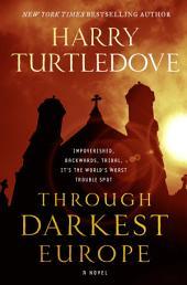 Through Darkest Europe: A Novel