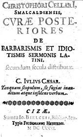Curae posteriores de barbarismis et idiotismis sermonis latini