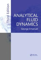 Analytical Fluid Dynamics, Third Edition: Edition 3