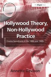 """""""Hollywood Theory, Non-Hollywood Practice """": Cinema Soundtracks in the 1980s and 1990s"""
