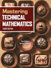 Mastering Technical Mathematics, Third Edition: Edition 3