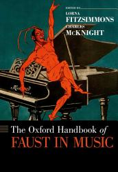 The Oxford Handbook of Faust in Music PDF