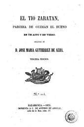 El tío Zaratán: parodia de Guzmán el Bueno, en un acto y en verso